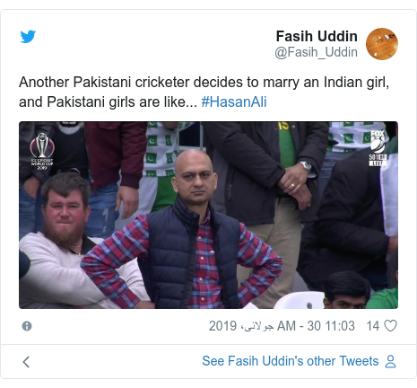 ٹوئٹر پوسٹس @Fasih_Uddin کے حساب سے: Another Pakistani cricketer decides to marry an Indian girl, and Pakistani girls are like... #HasanAli