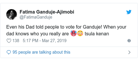 Twitter wallafa daga @FatimaGanduje: Even his Dad told people to vote for Ganduje! When your dad knows who you really are 🥵😳 tsula kenan