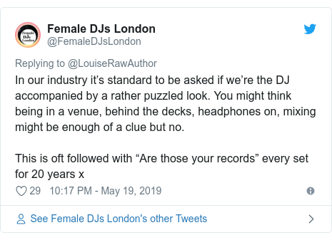 """Twitter post by @FemaleDJsLondon: In our industry it's standard to be asked if we're the DJ accompanied by a rather puzzled look. You might think being in a venue, behind the decks, headphones on, mixing might be enough of a clue but no.This is oft followed with """"Are those your records"""" every set for 20 years x"""