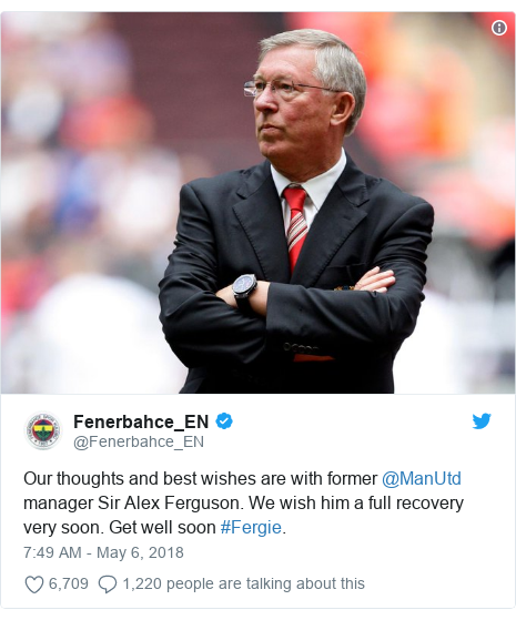 Twitter post by @Fenerbahce_EN: Our thoughts and best wishes are with former @ManUtd manager Sir Alex Ferguson. We wish him a full recovery very soon. Get well soon #Fergie.