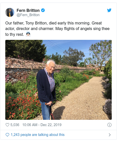 Twitter post by @Fern_Britton: Our father, Tony Britton, died early this morning. Great actor, director and charmer. May flights of angels sing thee to thy rest. 👼🏻