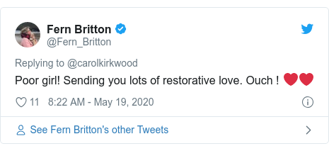 Twitter post by @Fern_Britton: Poor girl! Sending you lots of restorative love. Ouch ! ❤️❤️
