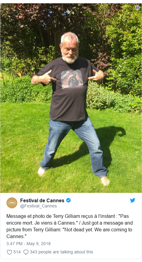 """Twitter post by @Festival_Cannes: Message et photo de Terry Gilliam reçus à l'instant   """"Pas encore mort. Je viens à Cannes."""" / Just got a message and picture from Terry Gilliam  """"Not dead yet. We are coming to Cannes."""""""