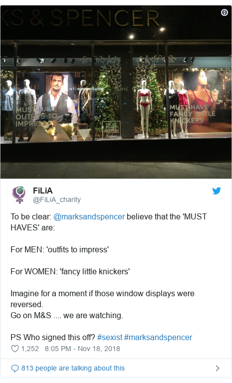 Twitter post by @FiLiA_charity: To be clear  @marksandspencer believe that the 'MUST HAVES' are For MEN  'outfits to impress'For WOMEN  'fancy little knickers'Imagine for a moment if those window displays were reversed. Go on M&S .... we are watching. PS Who signed this off? #sexist #marksandspencer