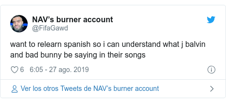 Publicación de Twitter por @FifaGawd: want to relearn spanish so i can understand what j balvin and bad bunny be saying in their songs