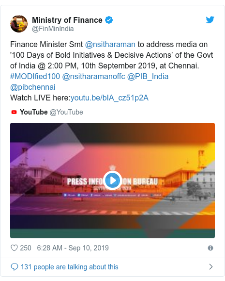 Twitter post by @FinMinIndia: Finance Minister Smt @nsitharaman to address media on '100 Days of Bold Initiatives & Decisive Actions' of the Govt of India @ 2 00 PM, 10th September 2019, at Chennai. #MODIfied100 @nsitharamanoffc @PIB_India @pibchennai Watch LIVE here