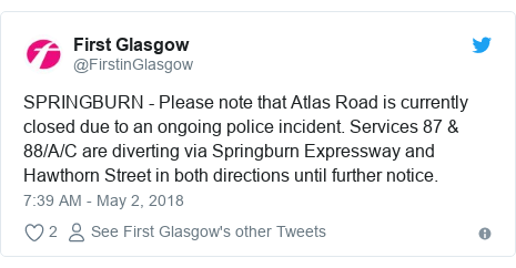 Twitter post by @FirstinGlasgow: SPRINGBURN - Please note that Atlas Road is currently closed due to an ongoing police incident. Services 87 & 88/A/C are diverting via Springburn Expressway and Hawthorn Street in both directions until further notice.
