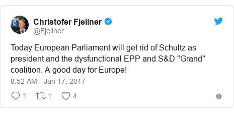 """Twitter post by @Fjellner: Today European Parliament will get rid of Schultz as president and the dysfunctional EPP and S&D """"Grand"""" coalition. A good day for Europe!"""