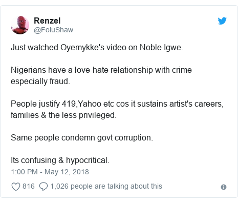 Twitter post by @FoluShaw: Just watched Oyemykke's video on Noble Igwe.Nigerians have a love-hate relationship with crime especially fraud.People justify 419,Yahoo etc cos it sustains artist's careers, families & the less privileged.Same people condemn govt corruption.Its confusing & hypocritical.
