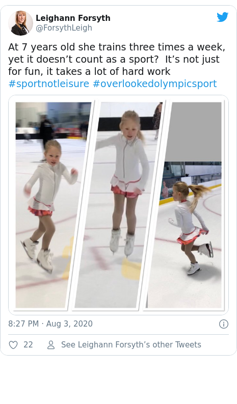 Twitter post by @ForsythLeigh: At 7 years old she trains three times a week, yet it doesn't count as a sport?  It's not just for fun, it takes a lot of hard work #sportnotleisure #overlookedolympicsport
