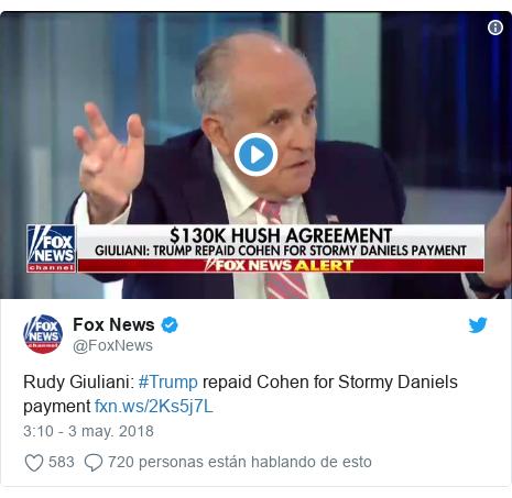 Publicación de Twitter por @FoxNews: Rudy Giuliani  #Trump repaid Cohen for Stormy Daniels payment