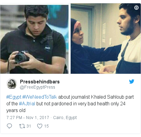 Twitter post by @FreeEgyptPress: #Egypt  #WeNeedToTalk about journalist Khaled Sahloub part of the #AJtrial but not pardoned  in very bad health only 24 years old