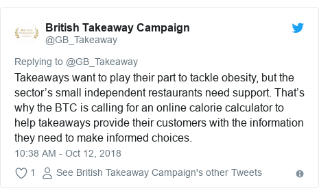 Twitter post by @GB_Takeaway: Takeaways want to play their part to tackle obesity, but the sector's small independent restaurants need support. That's why the BTC is calling for an online calorie calculator to help takeaways provide their customers with the information they need to make informed choices.