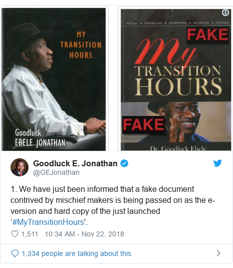 Twitter wallafa daga @GEJonathan: 1. We have just been informed that a fake document contrived by mischief makers is being passed on as the e-version and hard copy of the just launched '#MyTransitionHours'.