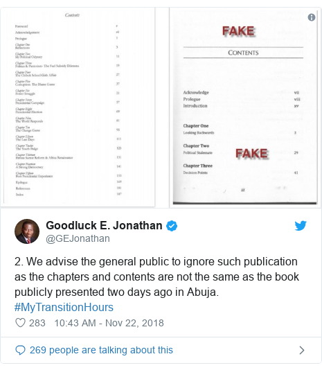 Twitter wallafa daga @GEJonathan: 2. We advise the general public to ignore such publication as the chapters and contents are not the same as the book publicly presented two days ago in Abuja. #MyTransitionHours