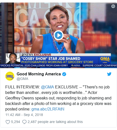 """Twitter post by @GMA: FULL INTERVIEW  @GMA EXCLUSIVE -- """"There's no job better than another...every job is worthwhile..."""" Actor Geoffrey Owens speaks out, responding to job shaming and backlash after a photo of him working at a grocery store was posted online"""