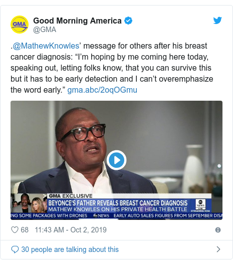 """Twitter post by @GMA: .@MathewKnowles' message for others after his breast cancer diagnosis  """"I'm hoping by me coming here today, speaking out, letting folks know, that you can survive this but it has to be early detection and I can't overemphasize the word early."""""""