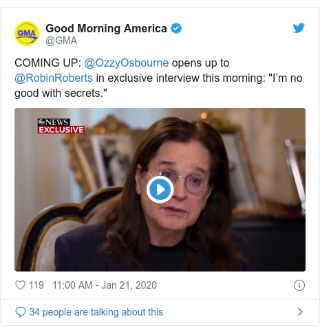 """Twitter post by @GMA: COMING UP  @OzzyOsbourne opens up to @RobinRoberts in exclusive interview this morning  """"I'm no good with secrets."""""""