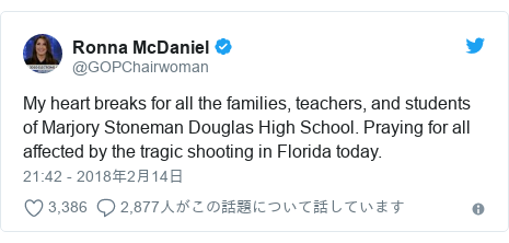 Twitter post by @GOPChairwoman: My heart breaks for all the families, teachers, and students of Marjory Stoneman Douglas High School. Praying for all affected by the tragic shooting in Florida today.