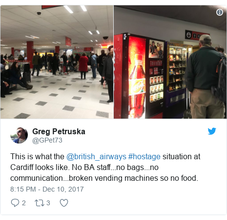 Twitter post by @GPet73: This is what the @british_airways #hostage situation at Cardiff looks like. No BA staff...no bags...no communication...broken vending machines so no food.