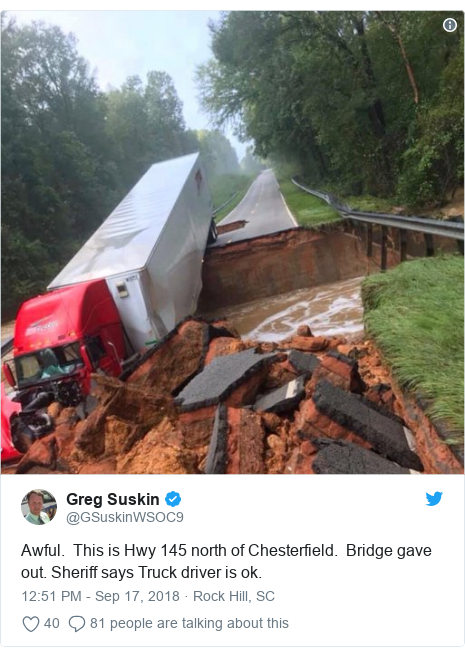 Twitter post by @GSuskinWSOC9: Awful.  This is Hwy 145 north of Chesterfield.  Bridge gave out. Sheriff says Truck driver is ok.