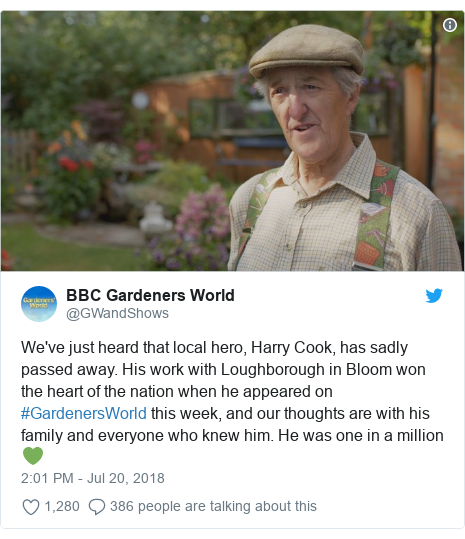 Twitter post by @GWandShows: We've just heard that local hero, Harry Cook, has sadly passed away. His work with Loughborough in Bloom won the heart of the nation when he appeared on #GardenersWorld this week, and our thoughts are with his family and everyone who knew him. He was one in a million 💚