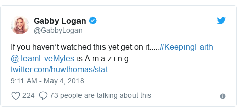 Twitter post by @GabbyLogan: If you haven't watched this yet get on it.....#KeepingFaith @TeamEveMyles is A m a z i n g