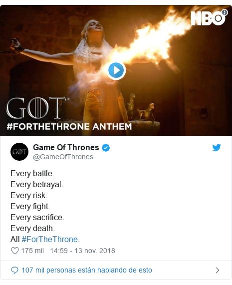 Publicación de Twitter por @GameOfThrones: Every battle. Every betrayal. Every risk. Every fight. Every sacrifice. Every death. All #ForTheThrone.