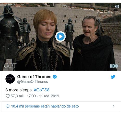 Publicación de Twitter por @GameOfThrones: 3 more sleeps. #GoTS8
