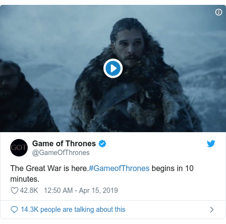 Twitter post by @GameOfThrones: The Great War is here.#GameofThrones begins in 10 minutes.