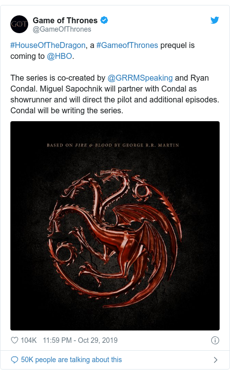 Twitter post by @GameOfThrones: #HouseOfTheDragon, a #GameofThrones prequel is coming to @HBO. The series is co-created by @GRRMSpeaking and Ryan Condal. Miguel Sapochnik will partner with Condal as showrunner and will direct the pilot and additional episodes. Condal will be writing the series.