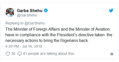 Twitter post by @GarShehu: The Minister of Foreign Affairs and the Minister of Aviation have in compliance with the President's directive taken the necessary actions to bring the Nigerians back.