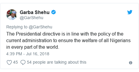 Twitter post by @GarShehu: The Presidential directive is in line with the policy of the current administration to ensure the welfare of all Nigerians in every part of the world.