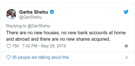 Twitter post by @GarShehu: There are no new houses, no new bank accounts at home and abroad and there are no new shares acquired.