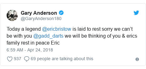 Twitter post by @GaryAnderson180: Today a legend @ericbristow is laid to rest sorry we can't be with you @gadd_darts we will be thinking of you & erics family rest in peace Eric