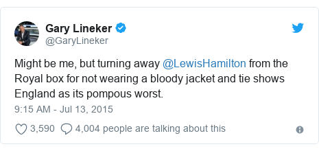 Twitter post by @GaryLineker: Might be me, but turning away @LewisHamilton from the Royal box for not wearing a bloody jacket and tie shows England as its pompous worst.