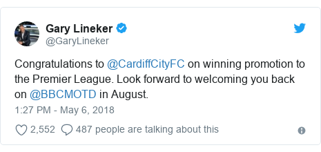 Twitter post by @GaryLineker: Congratulations to @CardiffCityFC on winning promotion to the Premier League. Look forward to welcoming you back on @BBCMOTD in August.