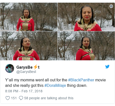 Twitter post by @GarysBest: Y'all my momma went all out for the #BlackPanther movie and she really got this #DoraMilaje thing down.