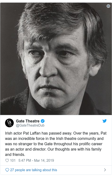 Twitter post by @GateTheatreDub: Irish actor Pat Laffan has passed away. Over the years, Pat was an incredible force in the Irish theatre community and was no stranger to the Gate throughout his prolific career as an actor and director. Our thoughts are with his family and friends.