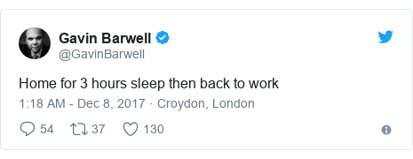 Twitter post by @GavinBarwell: Home for 3 hours sleep then back to work