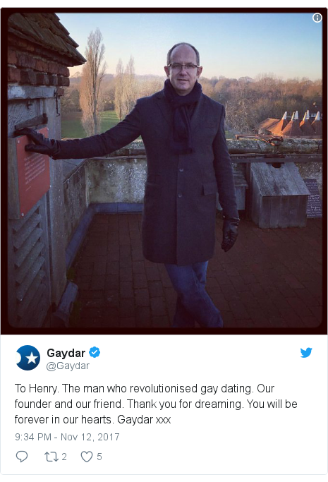 Twitter post by @Gaydar: To Henry.  The man who revolutionised gay dating.  Our founder and our friend.  Thank you for dreaming.  You will be forever in our hearts.  Gaydar xxx