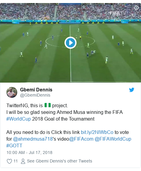 Twitter post by @GbemiDennis: TwitterNG, this is 🇳🇬 project.I will be so glad seeing Ahmed Musa winning the FIFA #WorldCup 2018 Goal of the TournamentAll you need to do is Click this link  to vote for @ahmedmusa718's video@FIFAcom @FIFAWorldCup #GOTT