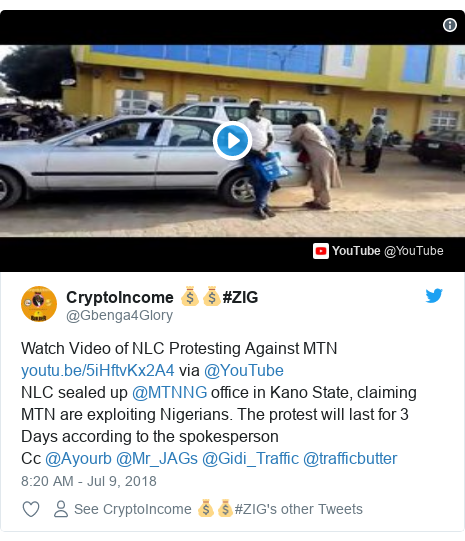 Twitter post by @Gbenga4Glory: Watch Video of NLC Protesting Against MTN  via @YouTubeNLC sealed up @MTNNG office in Kano State, claiming MTN are exploiting Nigerians. The protest will last for 3 Days according to the spokespersonCc @Ayourb @Mr_JAGs @Gidi_Traffic @trafficbutter