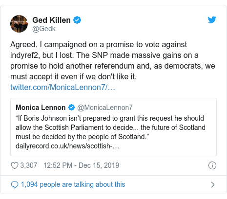 Twitter post by @Gedk: Agreed. I campaigned on a promise to vote against indyref2, but I lost. The SNP made massive gains on a promise to hold another referendum and, as democrats, we must accept it even if we don't like it.