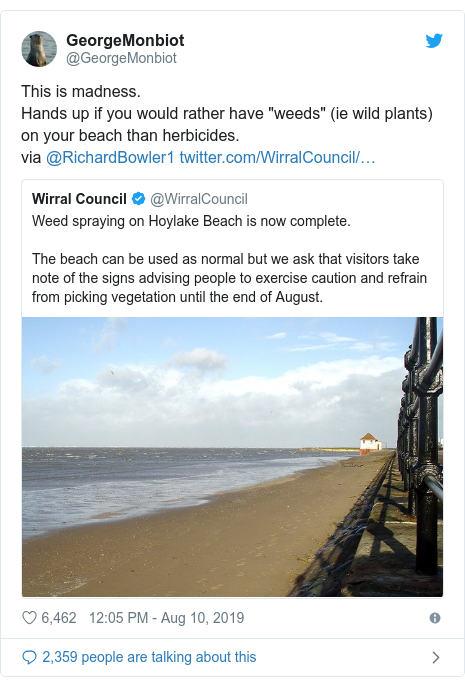 """Twitter post by @GeorgeMonbiot: This is madness. Hands up if you would rather have """"weeds"""" (ie wild plants) on your beach than herbicides. via @RichardBowler1"""