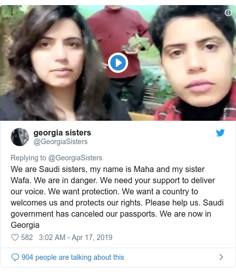 Twitter post by @GeorgiaSisters: We are Saudi sisters, my name is Maha and my sister Wafa. We are in danger. We need your support to deliver our voice. We want protection. We want a country to welcomes us and protects our rights. Please help us. Saudi government has canceled our passports. We are now in Georgia