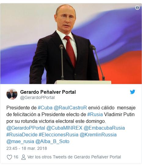 Publicación de Twitter por @GerardoPPortal: Presidente de #Cuba @RaulCastroR envió cálido  mensaje de felicitación a Presidente electo de #Rusia Vladimir Putin por su rotunda victoria electoral este domingo.  @GerardoPPortal @CubaMINREX @EmbacubaRusia #RusiaDecide #EleccionesRusia @KremlinRussia @mae_rusia @Alba_B_Soto
