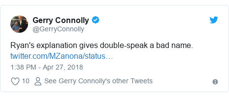 Twitter post by @GerryConnolly: Ryan's explanation gives double-speak a bad name.