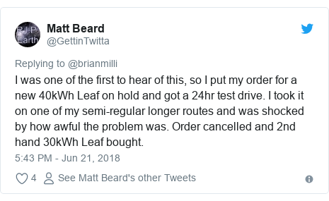 Twitter post by @GettinTwitta: I was one of the first to hear of this, so I put my order for a new 40kWh Leaf on hold and got a 24hr test drive. I took it on one of my semi-regular longer routes and was shocked by how awful the problem was. Order cancelled and 2nd hand 30kWh Leaf bought.