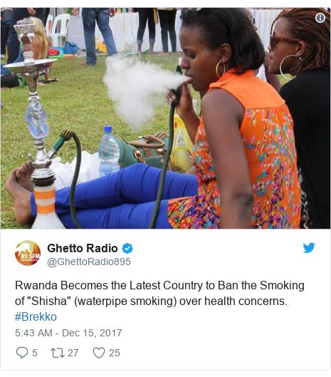 "Twitter wallafa daga @GhettoRadio895: Rwanda Becomes the Latest Country to Ban the Smoking of ""Shisha"" (waterpipe smoking) over health concerns. #Brekko"